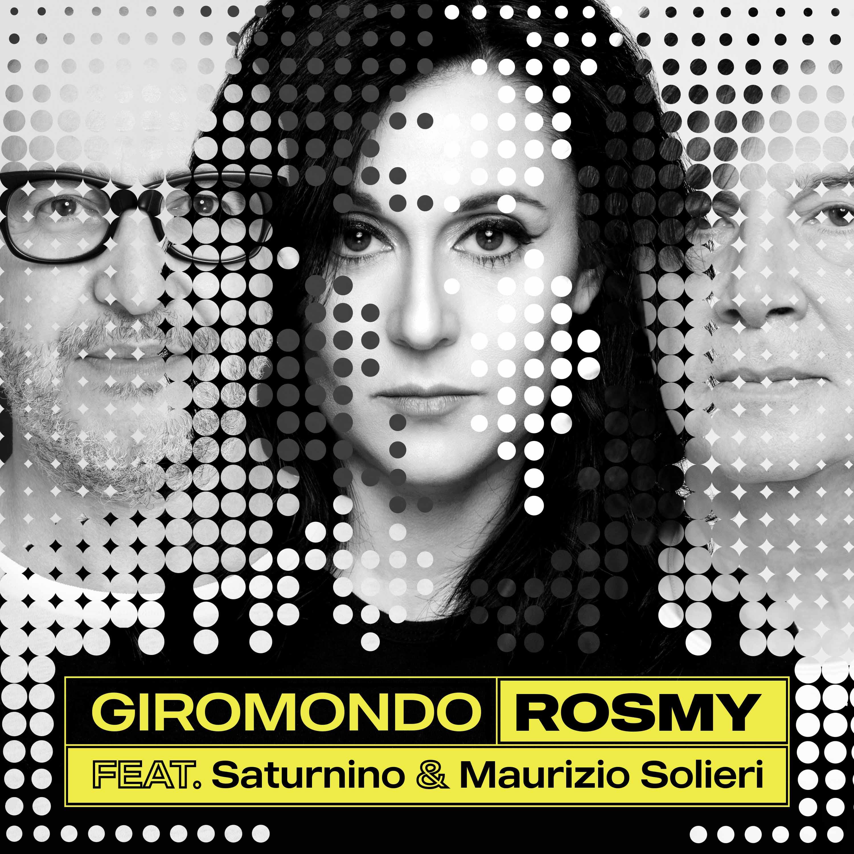 rosmy-album-e-tour---immagini-COVER_GIROMONDO_-_ROSMY_feat_SATURNINO_&_MAURIZIO_SOLIERI_-_credits__Nerina_Fernandez.jpg